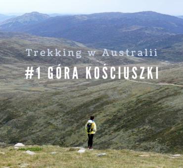 Trekking w Australii: Góra Kościuszki.