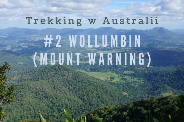 Trekking w Australii: Wspinaczka na Wollumbin